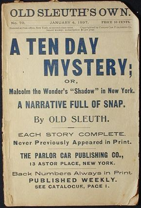 "A Ten Day Mystery; or, Malcolm the Wonder's ""Shadow"" in New York [Old Sleuth's Own -- Jan. 4,..."