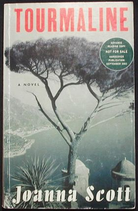 Tourmaline: A Novel [Advance Reading Copy]. Joanna Scott