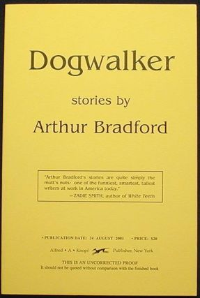 Dogwalker: Stories [Uncorrected Proof]. Arthur Bradford