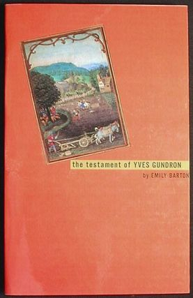 The Testament of Yves Gundron [Advance Reader's Edition]. Emily Barton