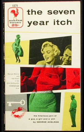 The Seven Year Itch: A Romantic Comedy [Marilyn Monroe]. George Axelrod