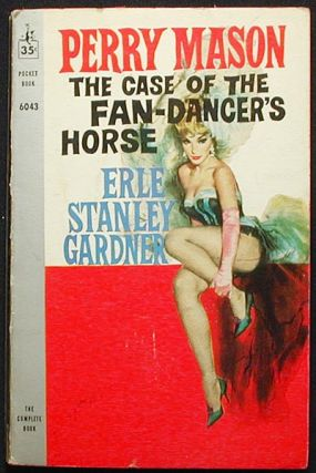 The Case of the Fan-Dancer's Horse. Erle Stanley Gardner