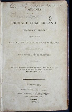 Memoirs of Richard Cumberland; Written by himself Containing an account of his life and writings, interspersed with anecdotes and characters of several of the most distinguished persons of his time, with whom he has had intercourse and connexion