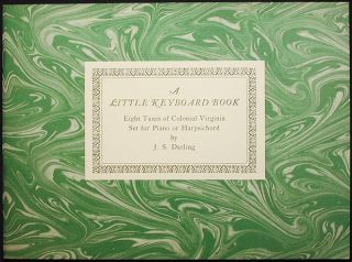 A Little Keyboard Book: Eight Tunes of Colonial Virginia. J. S. Darling