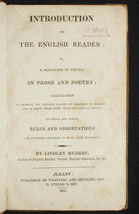 Introduction to the English Reader: or, A Selection of Pieces in Prose and Poetry; calculated to...