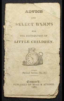 Advice and Select Hymns for the Instruction of Little Children