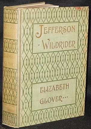 Jefferson Wildrider by Elizabeth Glover [provenance: Maria H. Eakin and Eleanore Eakin]. Mary E....