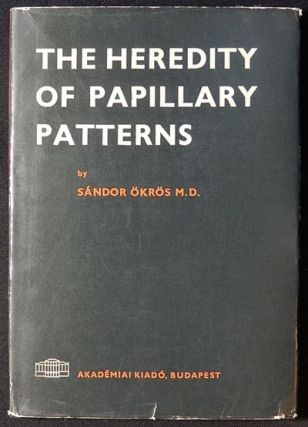 The Heredity of Papillary Patterns. Sándor Ökrös