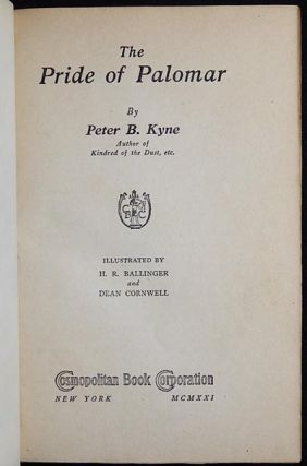 The Pride of Palomar; by Peter B. Kyne; illustrated by H.R. Ballinger and Dean Cornwell