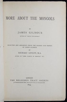 More About the Mongols by James Gilmour; Selected and arranged from the diaries and papers of...