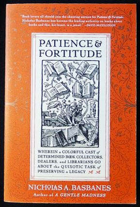 Patience & Fortitude: Wherein a Colorful Cast of Determined Book Collectors, Dealers, and...