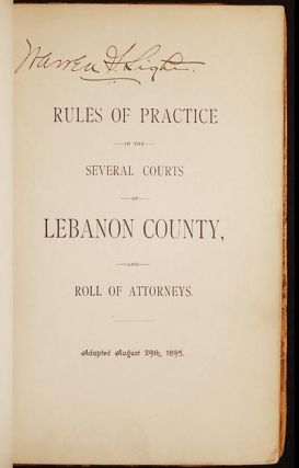 Rules of Practice in the Several Courts of Lebanon County, and Roll of Attorneys; adopted August 29th, 1895
