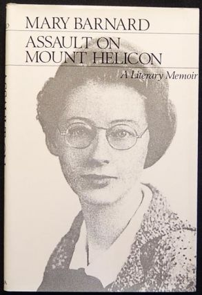 Assault on Mount Helicon: A Literary Memoir. Mary Barnard