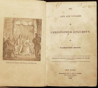 The Life and Voyages of Christopher Columbus, by Washington Irving; abridged and arranged by the author, expressly for the use of schools