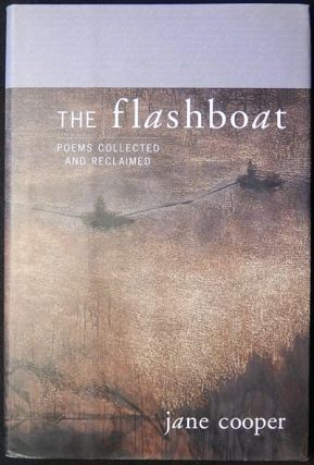 The Flashboat: Poems Collected and Reclaimed. Jane Cooper