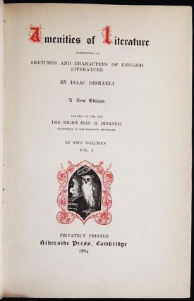 Amenities of Literature: Consisting of Sketches and Characters of English Literature by Isaac Disraeli; A New Edition edited by his son the Right Hon. B. Disraeli [2 volumes] [provenance: Morris Morgan]