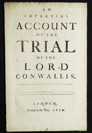 An Impartial Account of the Trial of Lord Conwallis [sic]. 3rd Baron Cornwallis Charles...