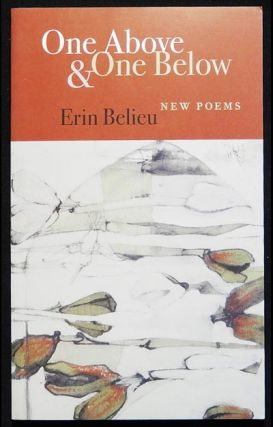 One Above & One Below: New Poems. Erin Belieu