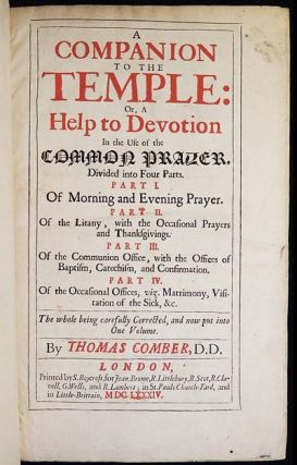 A Companion to the Temple: Or, A Help to Devotion in the Use of the Common Prayer, Divided into...