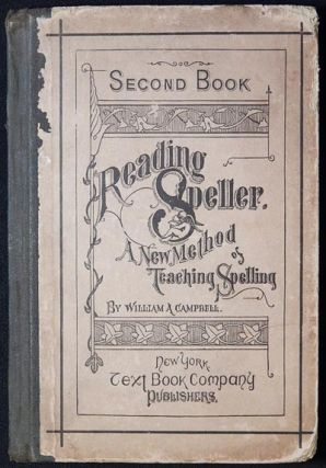Campbell's Reading Speller Second Book: A New Method of Teaching Spelling. William A. Campbell