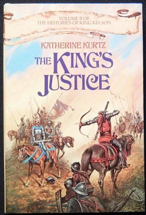 The King's Justice: Volume II of The Histories of King Kelson. Katherine Kurtz