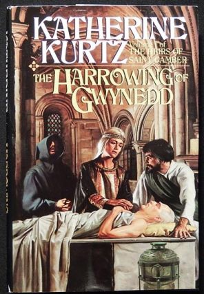 The Harrowing of Gwynedd: Volume I of The Heirs of Saint Camber. Katherine Kurtz