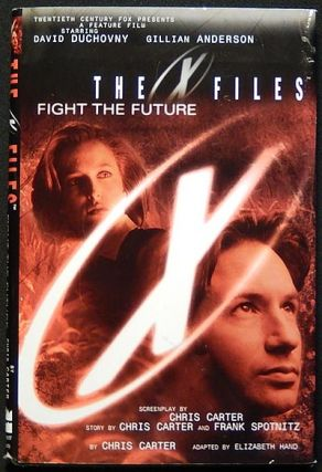 The X Files: Fight the Future; Chris Carter; adapted by Elizabeth Hand. Chris Carter, Elizabeth Hand