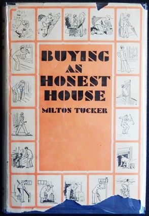 Buying an Honest House. Milton Tucker
