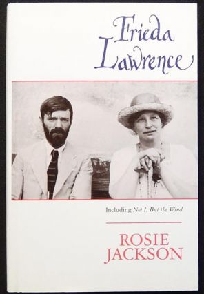 Frieda Lawrence; Including Not I, But the Wind and other autobiographical writings. Rosie Jackson