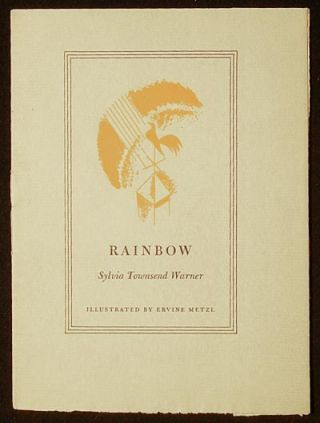 Rainbow [by] Sylvia Townsend Warner; illustrated by Ervine Metzl [Borzoi Chapbooks, no. 2]....
