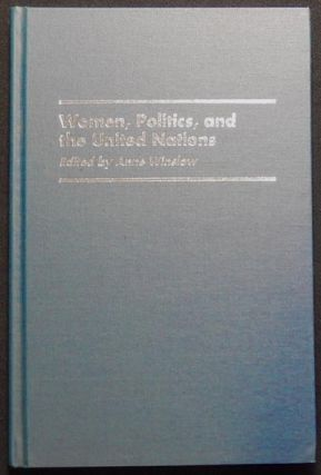 Women, Politics, and the United Nations; Edited by Anne Winslow. Anne Winslow.