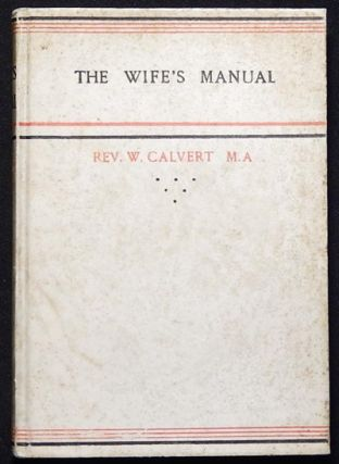 The Wife's Manual or Prayers, Thoughts, and Songs, on Several Occasions of a Matron's Life....