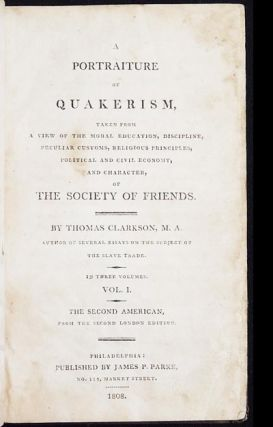 A Portraiture of Quakerism, Taken from a View of the Moral Education, Discipline, Peculiar Customs, Religious Principles, Political and Civil Economy, and Character, of the Society of Friends [vol. 1]