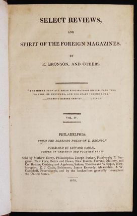 Select Reviews, and Spirit of the Foreign Magazines; by E. Bronson, and Others [3 volumes] [provenance: Sarah Reed]