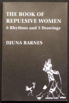 The Book of Repulsive Women: 8 Rhythms and 5 Drawings. Djuna Barnes