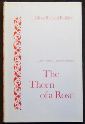 The Thorn of a Rose: Amy Lowell Reconsidered. Glenn Richard Ruihley.