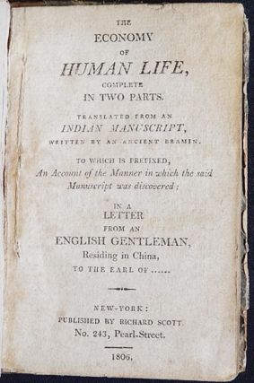 The Economy of Human Life, Complete in Two Parts; translated from an Indian manuscript, written...