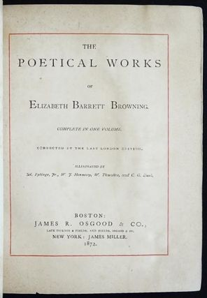 Poetical Works of Elizabeth Barrett Browning: Complete in One Volume; Corrected by the Last London Edition; Illustrated by Sel. Eytinge, Jr., W.J. Hennessy, W. Thwaites, and C.G. Bush. Elizabeth Barrett Browning.