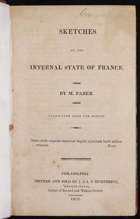 Sketches of the Internal State of France; by M. Faber; Translated from the French