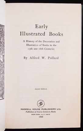 Early Illustrated Books: A History of the Decoration and Illustration of Books in the 15th and...