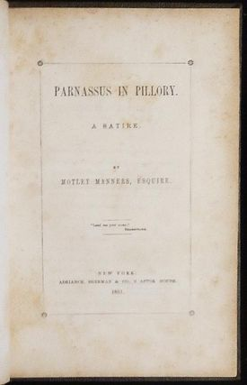 Parnassus in Pillory: A Satire; by Motley Manners, esquire