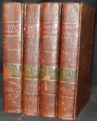 The Works of the Right Honourable Joseph Addison, Esq.; in Four Volumes. Joseph Addison