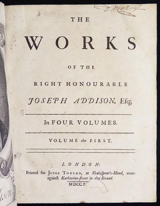 The Works of the Right Honourable Joseph Addison, Esq.; in Four Volumes