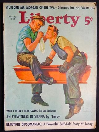 Liberty -- May 28, 1938 -- vol. 15 no. 20 [Nazis in Vienna, Leo Reisman]. Roger Garis, Elizabeth...