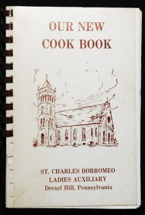 Our New Cook Book: St. Charles Borromeo Ladies Auxiliary. Marie Glackin.