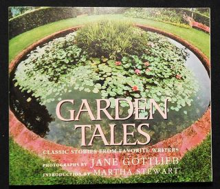 Garden Tales: Classic Stories from Favorite Writers; photographs by Jane Gottlieb; introduction...