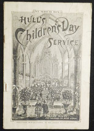 Hull's Children's Day Service number six. Asa Hull, Marian Froelich.