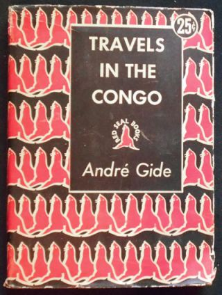Travels in the Congo by André Gide; translated from the French by Dorothy Bussy. André Gide