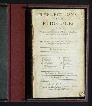 Reflections upon Ridicule; or, What it is that makes a Man Ridiculous, and the Means to avoid it;...