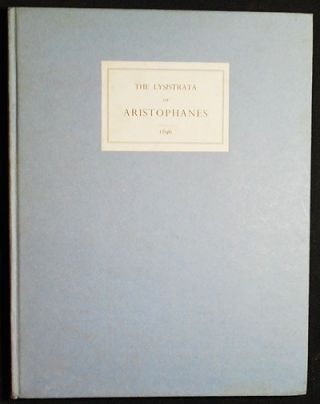 The Lysistrata of Aristophanes; now first wholly translated into English and illustrated with eight full-page drawings by Aubrey Beardsley. Aristophanes.